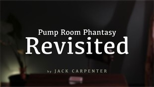 魔术 再访 Pump Room Phantasy Revisited by Jack Carpenter